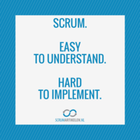 Scrum. Easy to understand. Hard to implement.